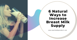 Natural Ways to Increase Breast Milk Supply