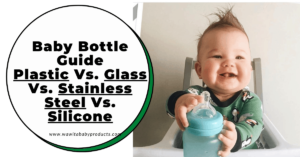 Baby bottle guide plastic vs glass vs stainless steel vs silicone